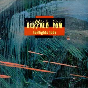 Buffalo Tom Taillights Fade